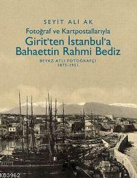Girit'ten İstanbul'a Bahaettin Rami Bediz