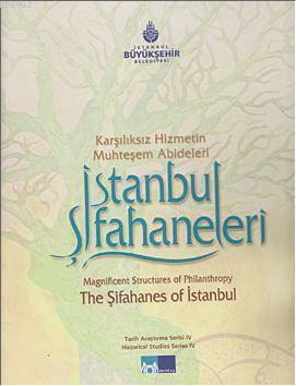 İstanbul Şifahaneleri; Karşılıksız Hizmetin Muhteşem Abideleri