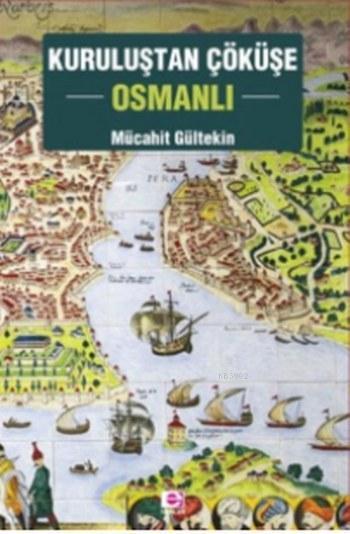 Kuruluştan Çöküşe Osmanlı