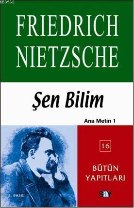 Şen Bilim; Ana Metin 1