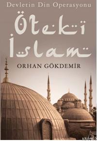 Devletin Din Operasyonu  Öteki İslam