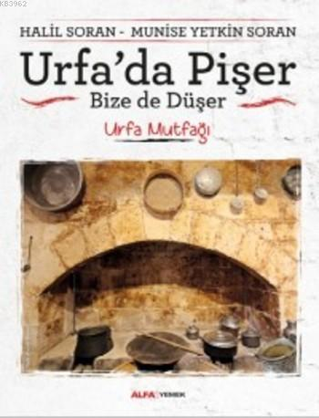 Urfa'da Pişer Bize de Düşer; Urfa Mutfağı