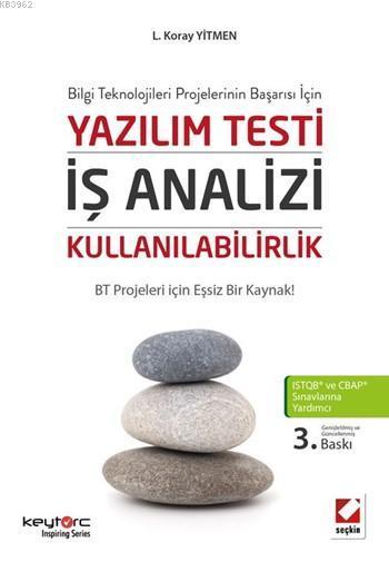Yazılım Testi - İş Analizi - Kullanılabilirlik; BT Projeleri için Eşsiz Bir Kaynak!