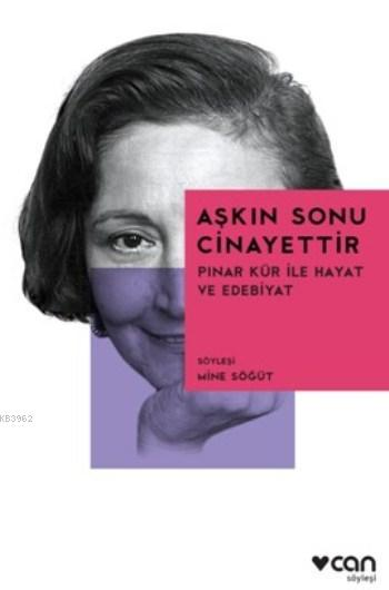 Aşkın Sonu Cinayettir; Pınar Kür ile Hayat ve Edebiyat