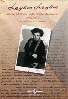 Leylim Leylim; Ahmed Arif'ten Leylâ Erbil'e Mektuplar