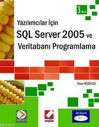 Yazılımcılar İçin SQL Server 2005 ve Veritabanı Programlama