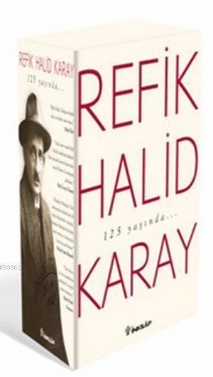 Refik Halid Karay'dan Türk Edebiyatı'nın En Seçkin Eserleri 1