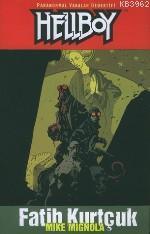 Hellboy 5 - Paranormal Vakalar Dedektifi Fatih Kurtçuk