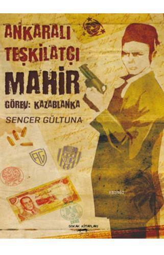 Ankara'lı Teşkilatçı Mahir; Görev: Kazablanka