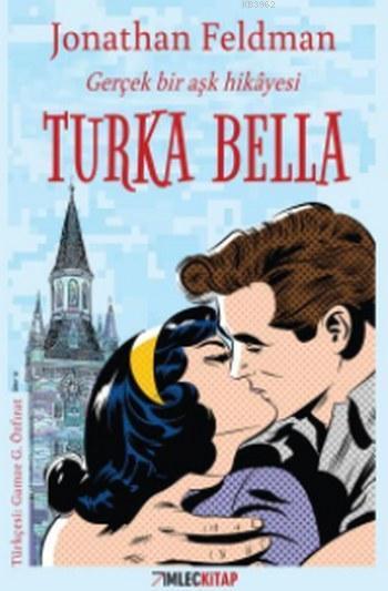 Turka Bella; Gerçek bir Aşk Hikayesi