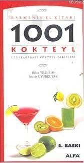 1001 Kokteyl - Barmenin El Kitabı; Uluslararası Kokteyl Tarifleri