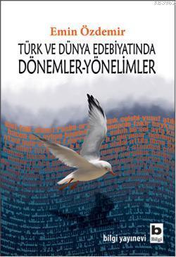 Türk ve Dünya Edebiyatında Dönemler Yönelimler