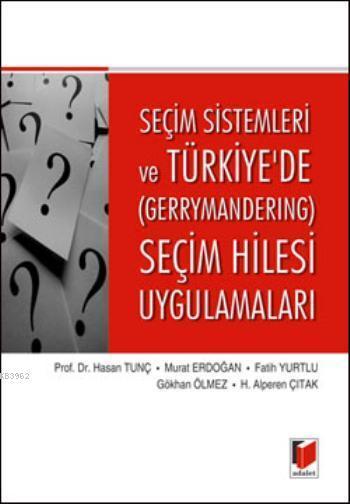 Seçim Sistemleri ve Türkiye'de Gerrymandering Seçim Hilesi Uygulamaları