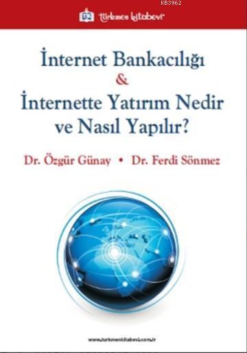 İnternet Bankacılığı & İnternette Yatırım Nedir ve Nasıl Yapılır?