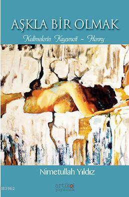 Aşkla Bir Olmak; Kelimelerin Kıyameti - Henry