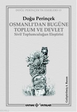 Osmanlı'dan Bugüne Toplum ve Devlet; Sivil Toplumculuğun Eleştirisi