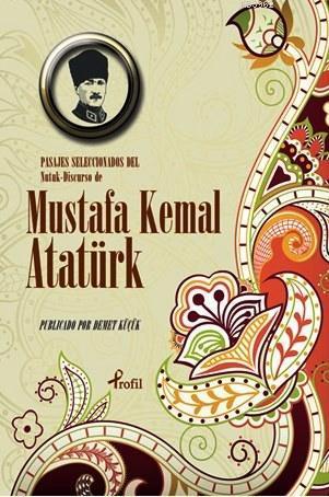 Pasajes Seleccoinoados del Nutuk Discurso de Mustafa Kemal Atatürk