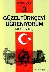 Güzel Türkçeyi Öğreniyorum / Öğrenci Kitabı 3