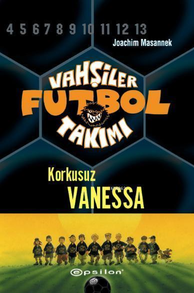 Vahşiler Futbol Takımı 3; Korkusuz Vanessa