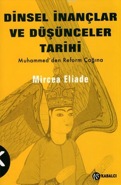 Dinsel İnançlar ve Düşünceler Tarihi - 3; Hz. Muhammed´den Reformlar Çağına