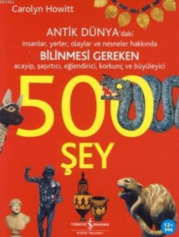 Antik Dünya Bilinmesi Gereken 500 Şey