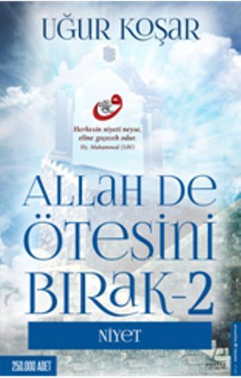 Allah De Ötesini Bırak 2; Niyet