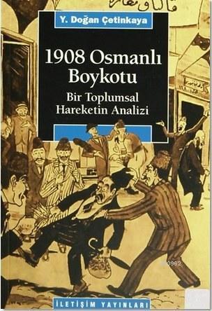 1908 Osmanlı Boykotu; Bir Toplumsal Hareketin Analizi