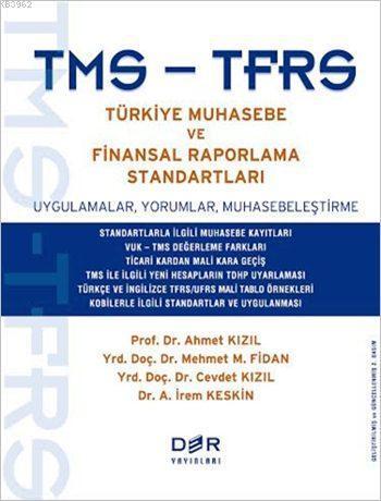 TMS-TFRS Türkiye Muhasebe ve Finansal Raporlama Standartları; Uygulamalar, Yorumlar, Muhasebeleştirme