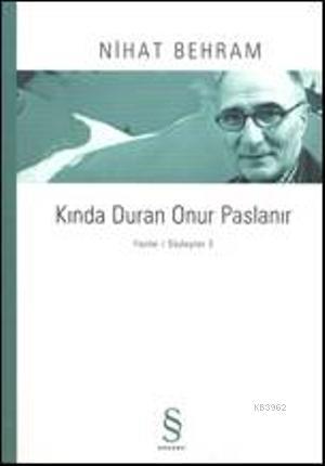 Kında Duran Onur Paslanır; Yazılar / Söyleşiler 3