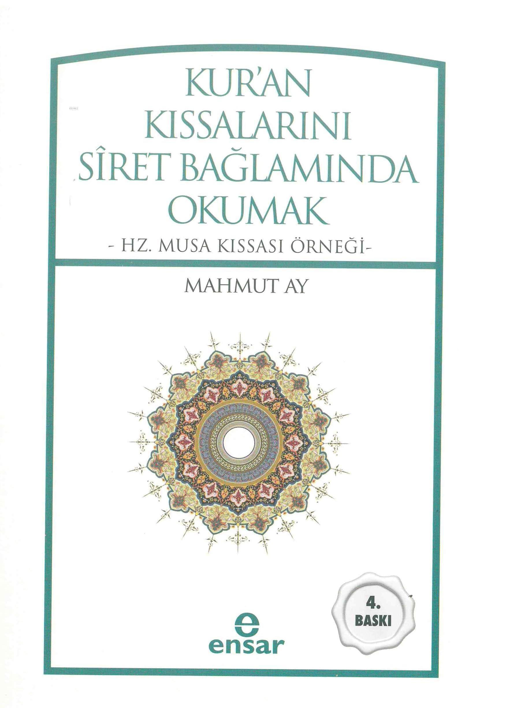 Kur'an Kıssalarını Siret Bağlamında Okumak; Hz. Musa Kıssası Örneği
