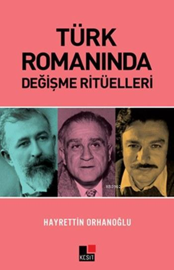 Türk Romanında Değişme Ritüelleri