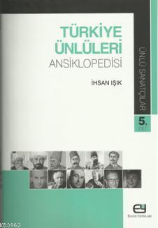 Türkiye Ünlüleri Ansiklopedisi - Ünlü Sanatçılar 5.Cilt
