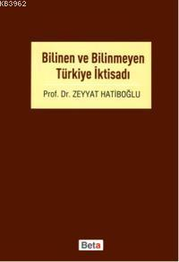 Bilinen ve Bilinmeyen Türkiye İktisadı