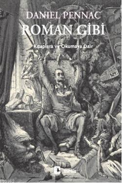 Roman Gibi; Kitaplara ve Okumaya Dair