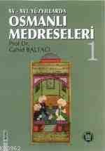 XV-XVI. Yüzyıllarda Osmanlı Medreseleri  (2 Cilt)