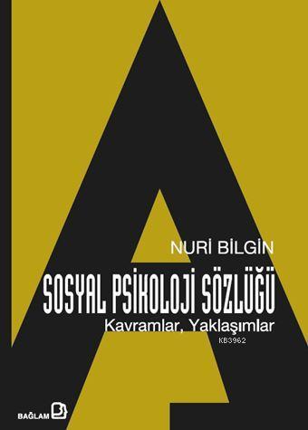 Sosyal Psikoloji Sözlüğü: Kavramlar, Yaklaşımlar