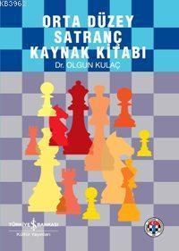Orta Düzey Satranç Kaynak Kitabı