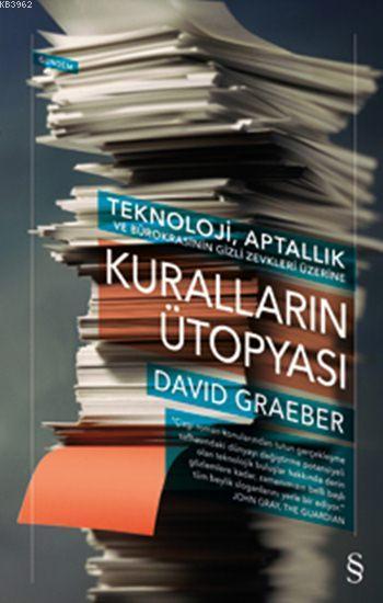 Kuralların Ütopyası; Teknoloji, Aptallık ve Bürokrasinin Gizli Zevkleri Üzerine