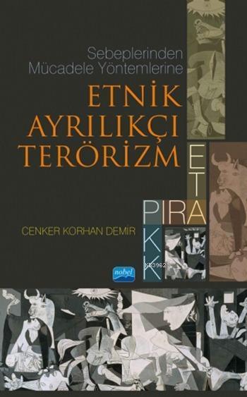 Sebeplerinden Mücadele Yöntemlerine Etnik Ayrılıkçı Terörizm; PIRA, ETA, PKK