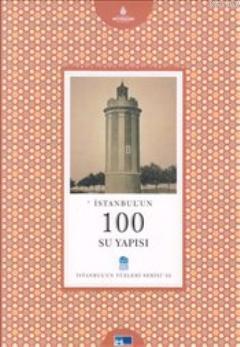 İstanbul'un 100 Su Yapısı