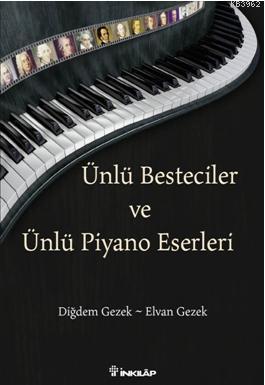 Ünlü Besteciler ve Ünlü Piyano Eserleri