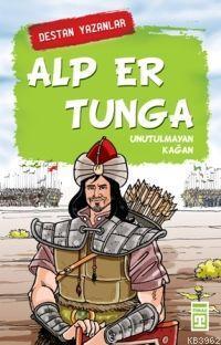Alp Er Tunga; Unutulmayan Kağan