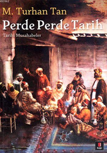 Perde Perde Tarih; Tarihi Musahabeler