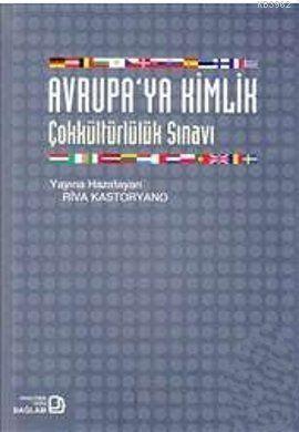Avrupa'ya Kimlik; Çokkültürlülük Sınavı