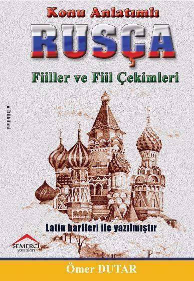 Konu Anlatımlı Rusça; Fiilller ve Fiil Çekimleri
