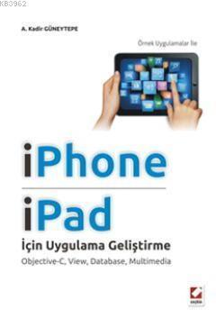 IPhone ve IPad için Uygulama Geliştirme; ObjectiveC, View, Database, Multimedia