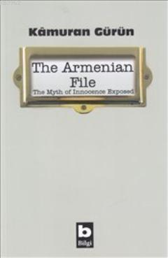 The Armenian File : Myth of İnnocence Exposed