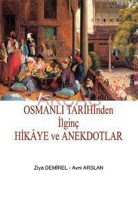 Osmanlı Tarihinden İlginç Hikaye ve Anekdotlar