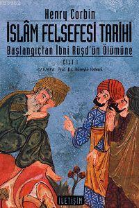 İslâm Felsefesi Tarihi Cilt: 1; Başlangıçtan İbni Rüşd'ün Ölümüne