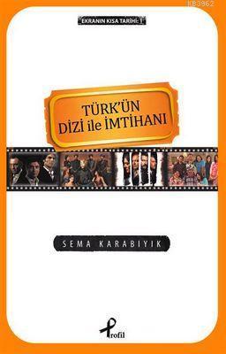 Türkün Dizi İle İmtihanı; Ekranın Kısa Tarihi:1